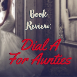 Book Review: Dial A For Aunties